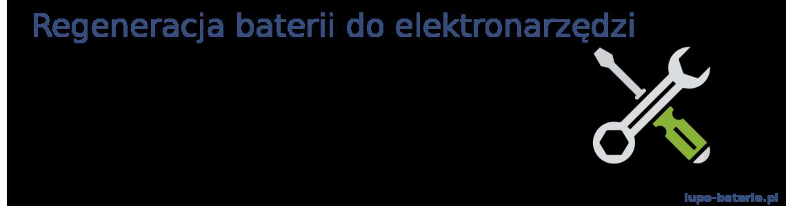 Regeneracja akumulatorów do elektronarzędzi